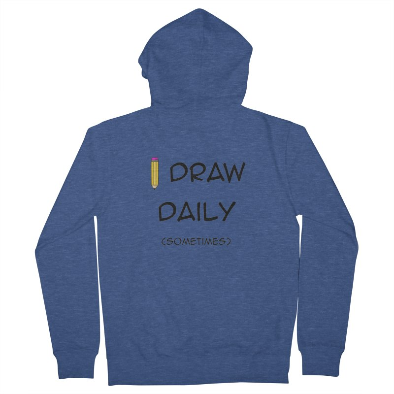 I Draw Sometimes Women's French Terry Zip-Up Hoody by AnimatedTdot's Artist Shop