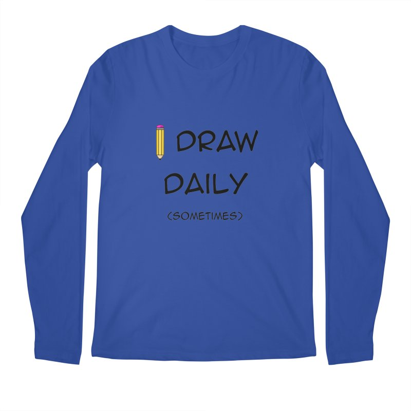 I Draw Sometimes Men's Regular Longsleeve T-Shirt by AnimatedTdot's Artist Shop