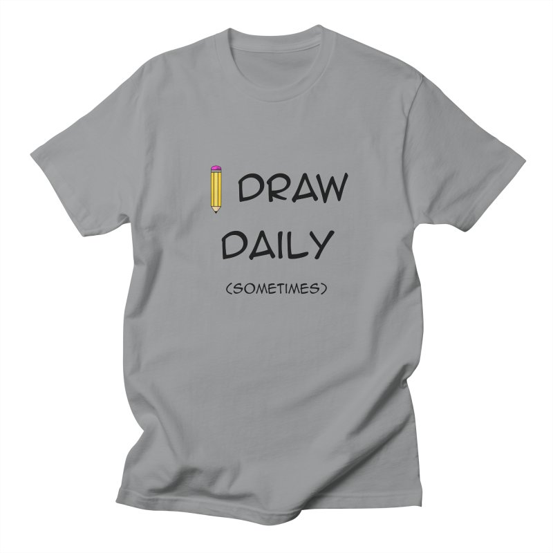 I Draw Sometimes Men's Regular T-Shirt by AnimatedTdot's Artist Shop