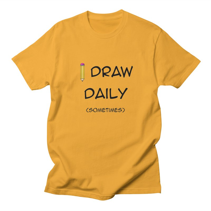 I Draw Sometimes Women's Regular Unisex T-Shirt by AnimatedTdot's Artist Shop