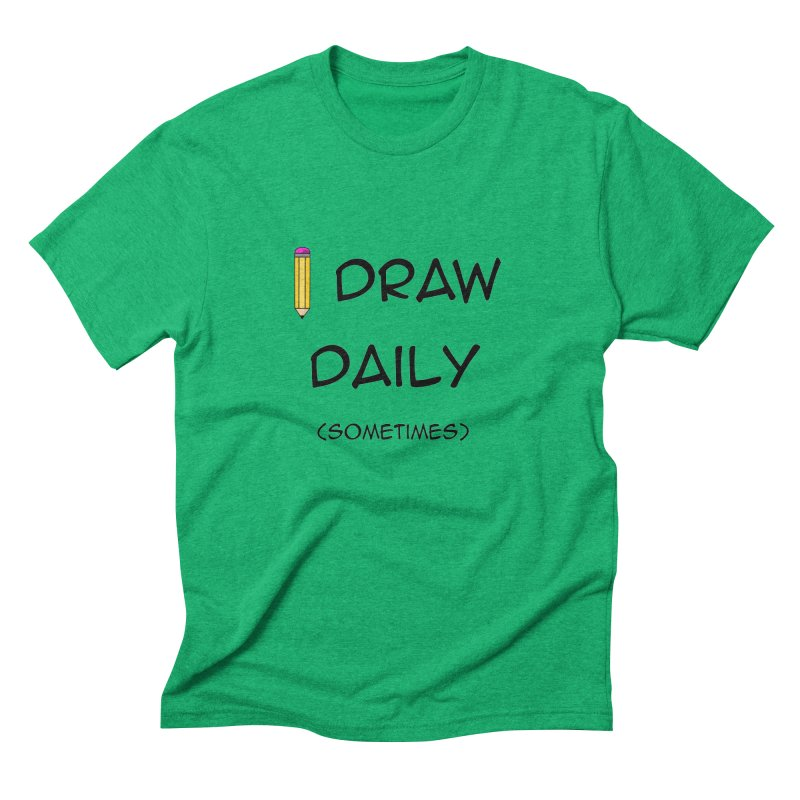 I Draw Sometimes Men's Triblend T-Shirt by AnimatedTdot's Artist Shop