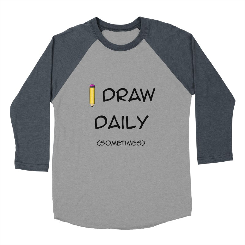 I Draw Sometimes Women's Baseball Triblend Longsleeve T-Shirt by AnimatedTdot's Artist Shop