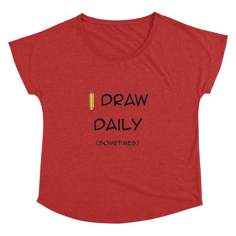 I Draw Sometimes Women's Dolman Scoop Neck by AnimatedTdot's Artist Shop