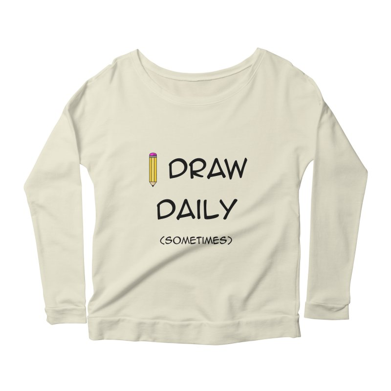 I Draw Sometimes Women's Scoop Neck Longsleeve T-Shirt by AnimatedTdot's Artist Shop