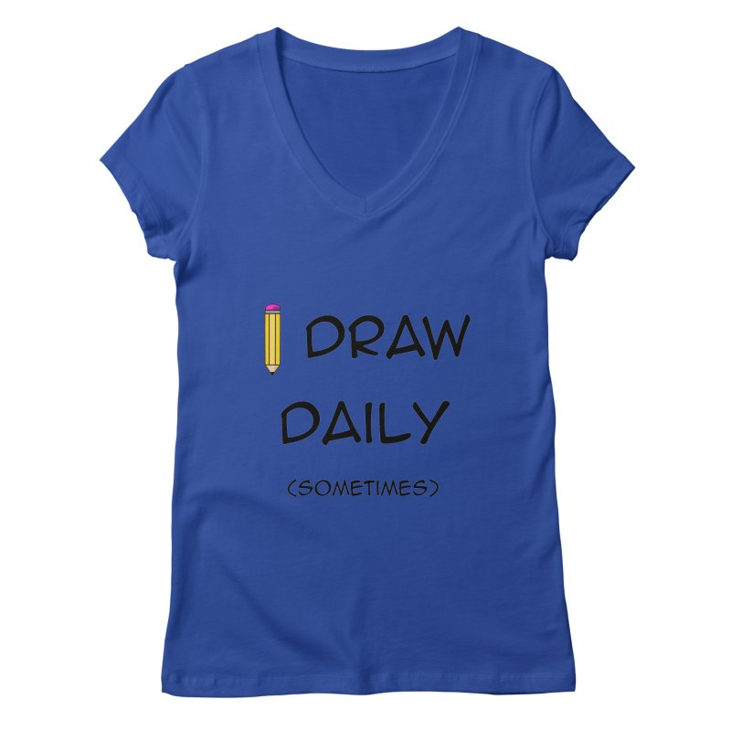 I Draw Sometimes Women's Regular V-Neck by AnimatedTdot's Artist Shop