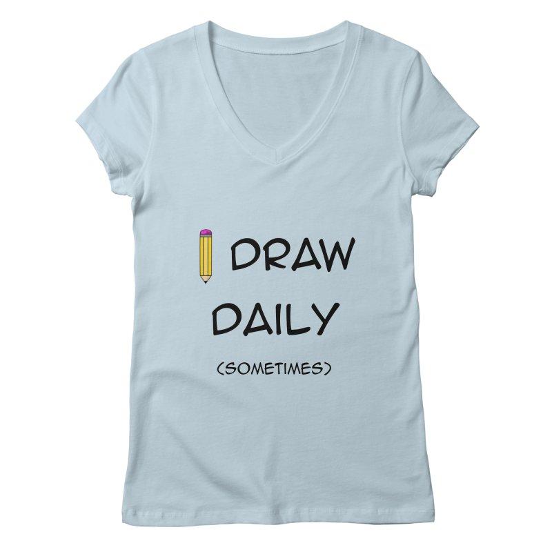 I Draw Sometimes Women's V-Neck by AnimatedTdot's Artist Shop