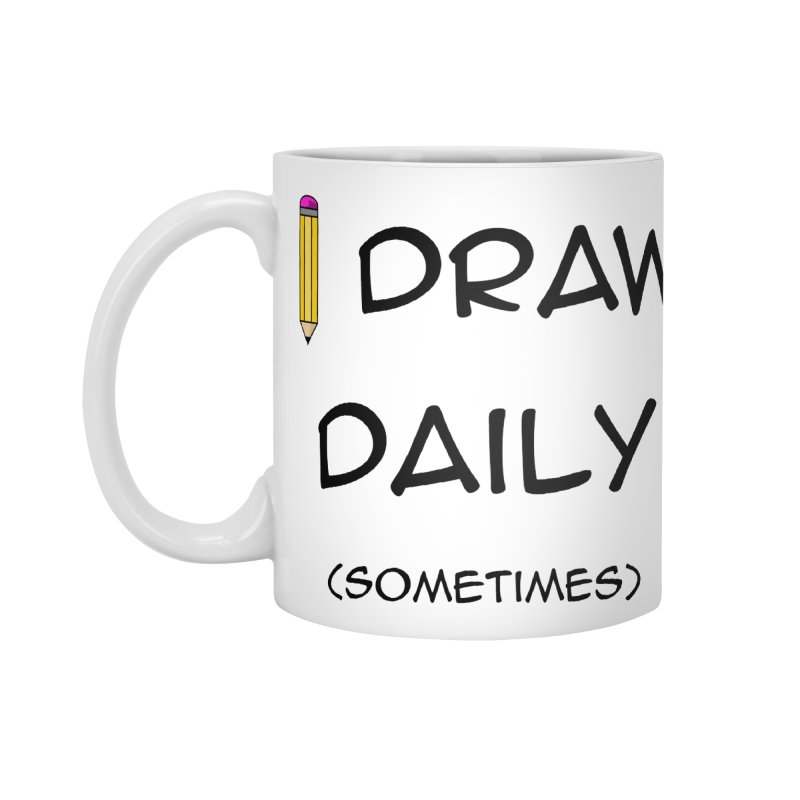 I Draw Sometimes Accessories Standard Mug by AnimatedTdot's Artist Shop