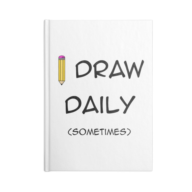 I Draw Sometimes Accessories Lined Journal Notebook by AnimatedTdot's Artist Shop