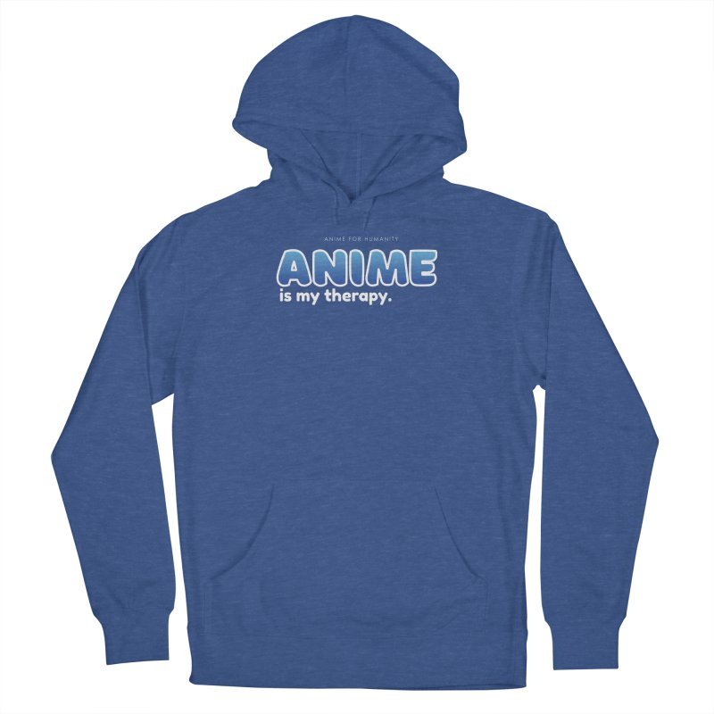 Anime is my Therapy (blue) Women's Pullover Hoody by AnimeForHumanity's Shop