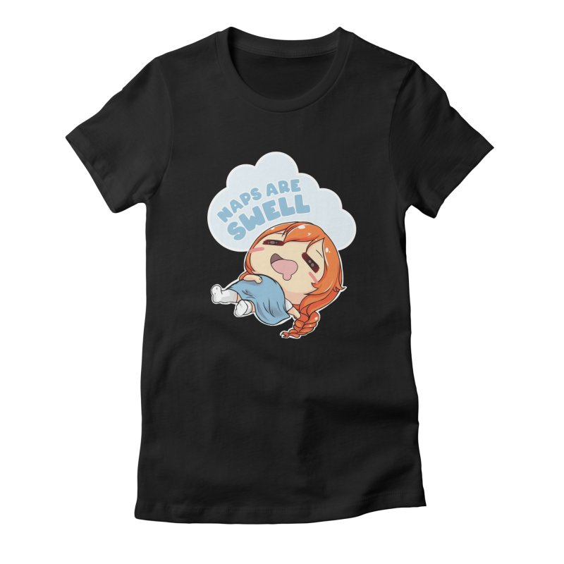Naps are Swell Women's T-Shirt by AnimeForHumanity's Shop