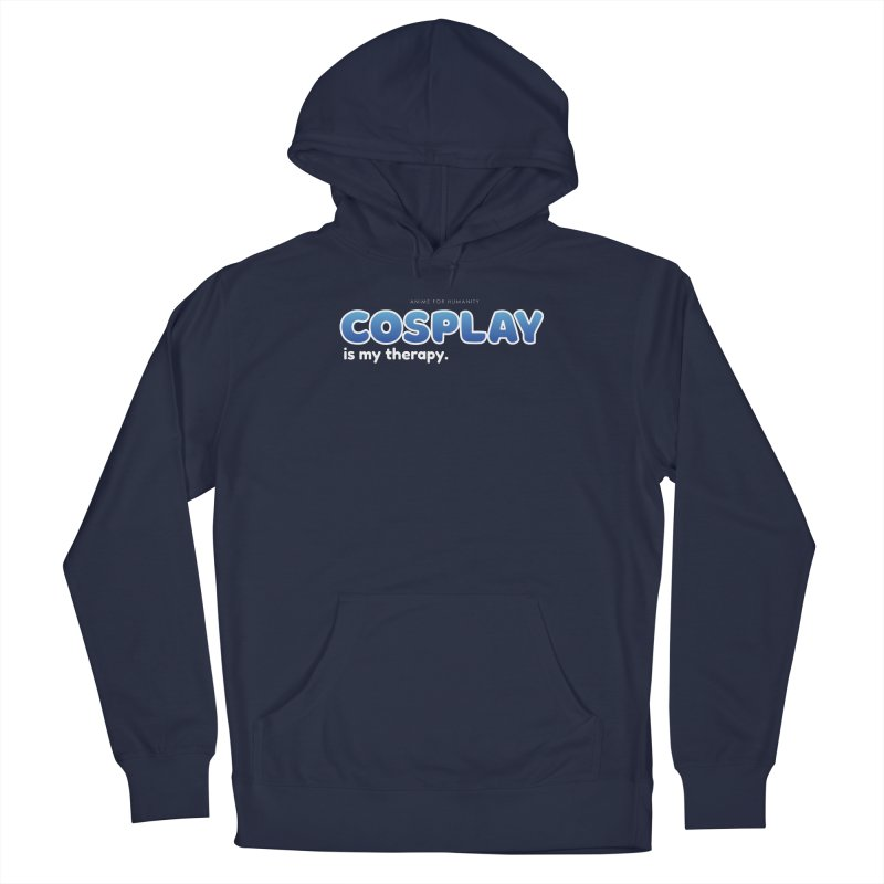 Cosplay is my Therapy (blue) Men's Pullover Hoody by AnimeForHumanity's Shop