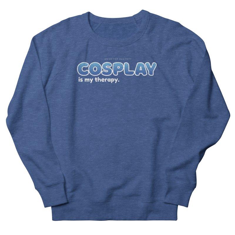 Cosplay is my Therapy (blue) Women's Sweatshirt by AnimeForHumanity's Shop