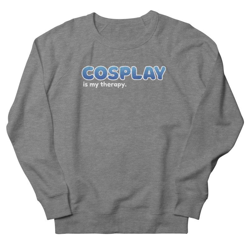 Cosplay is my Therapy (blue) Men's Sweatshirt by AnimeForHumanity's Shop