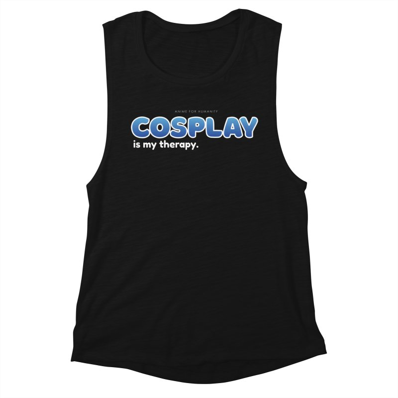 Cosplay is my Therapy (blue) Women's Tank by AnimeForHumanity's Shop