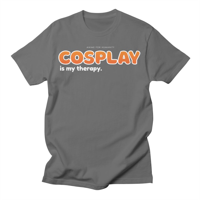 Cosplay is my Therapy (orange) Men's T-Shirt by AnimeForHumanity's Shop