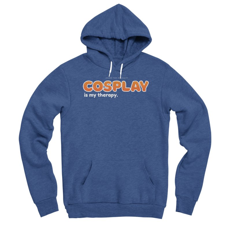 Cosplay is my Therapy (orange) Women's Pullover Hoody by AnimeForHumanity's Shop