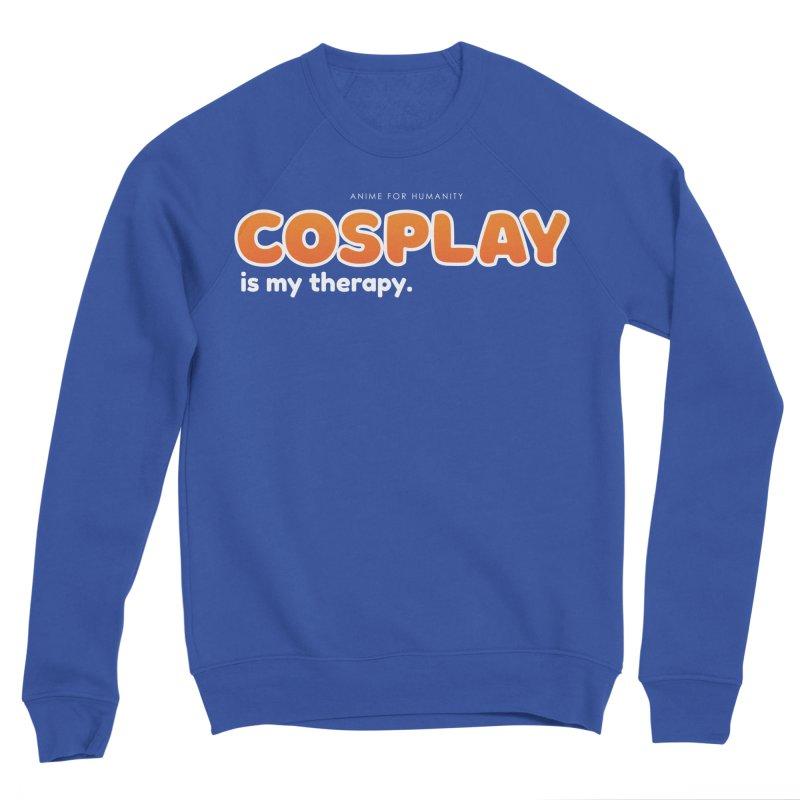 Cosplay is my Therapy (orange) Women's Sweatshirt by AnimeForHumanity's Shop