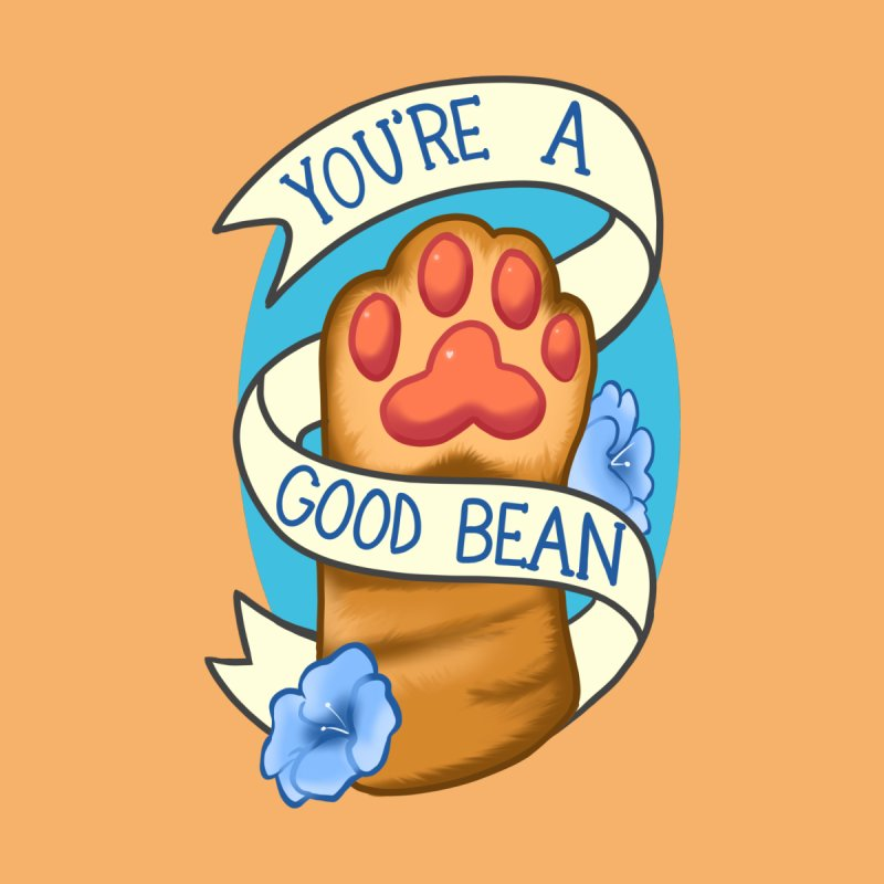 You're a good bean Home Fine Art Print by AnimeGravy
