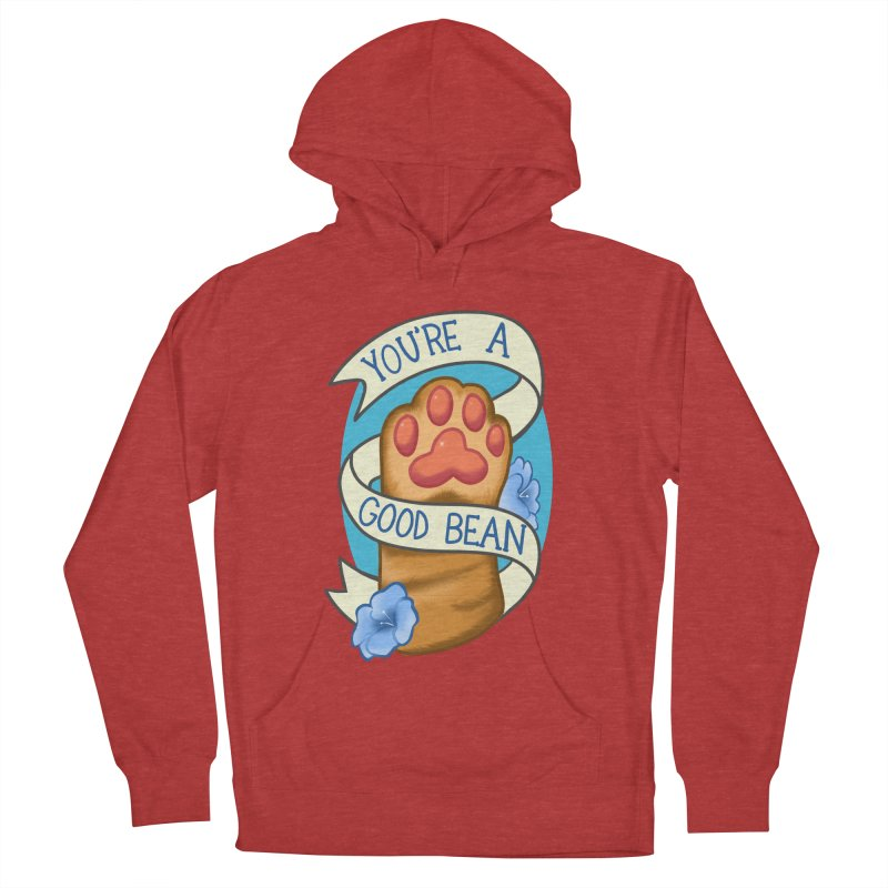 You're a good bean Women's French Terry Pullover Hoody by AnimeGravy