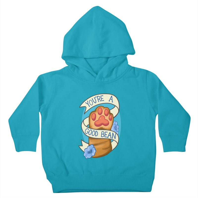 You're a good bean Kids Toddler Pullover Hoody by AnimeGravy