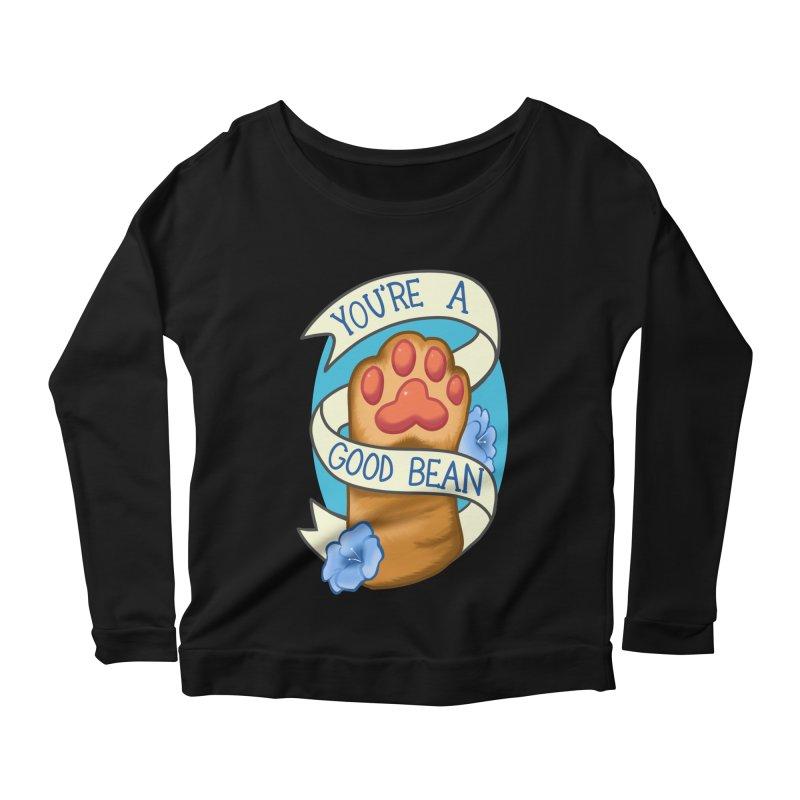 You're a good bean Women's Scoop Neck Longsleeve T-Shirt by AnimeGravy