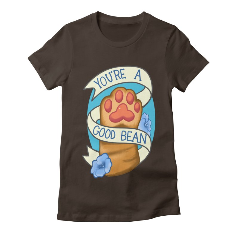 You're a good bean Women's Fitted T-Shirt by AnimeGravy