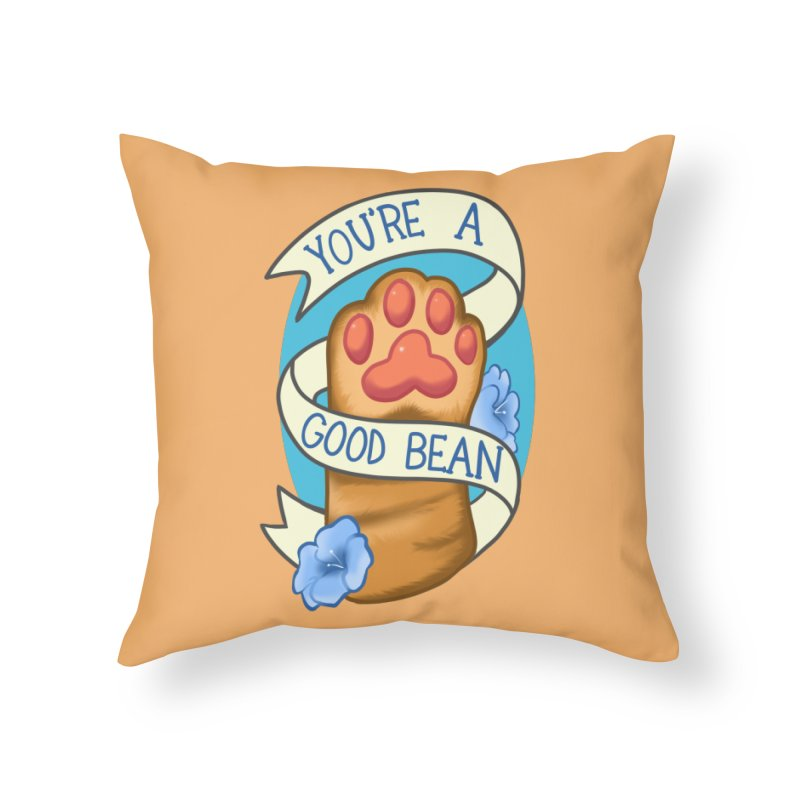 You're a good bean Home Throw Pillow by AnimeGravy