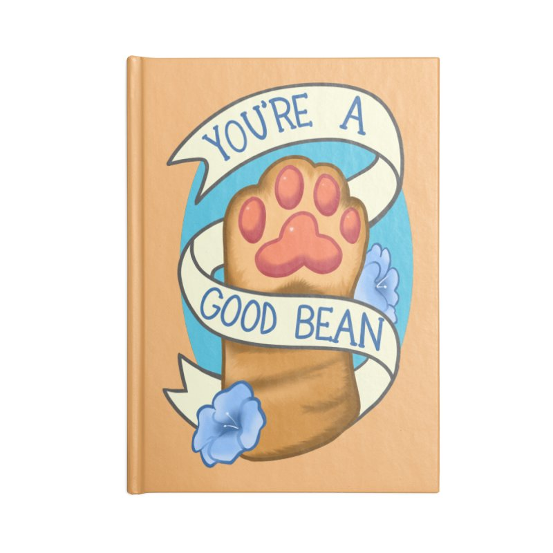 You're a good bean Accessories Lined Journal Notebook by AnimeGravy