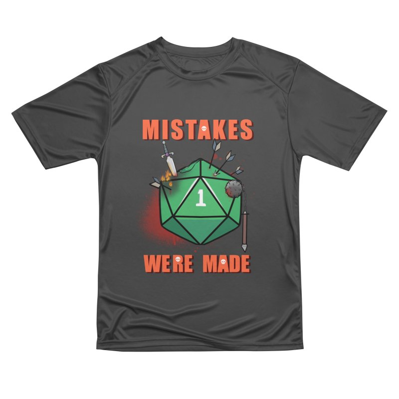 Mistakes were made Women's Performance Unisex T-Shirt by AnimeGravy