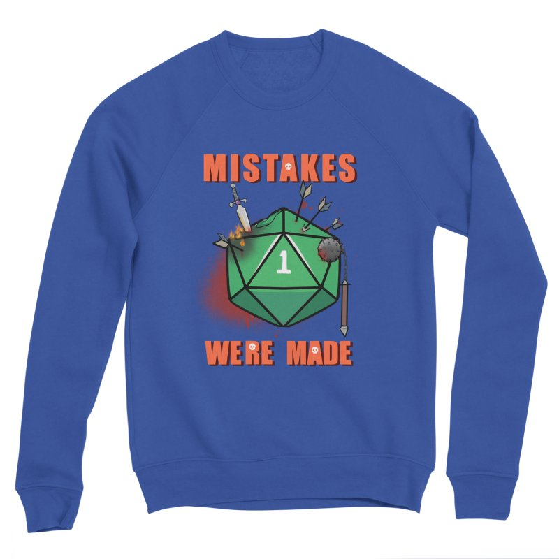 Mistakes were made Men's Sponge Fleece Sweatshirt by AnimeGravy