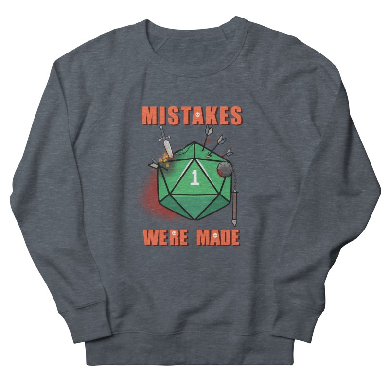 Mistakes were made Women's French Terry Sweatshirt by AnimeGravy