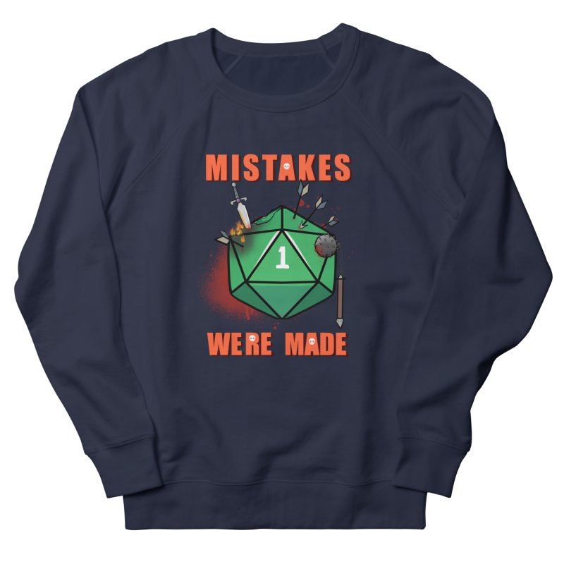 Mistakes were made Men's French Terry Sweatshirt by AnimeGravy