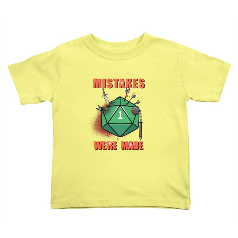 Mistakes were made Kids Toddler T-Shirt by AnimeGravy