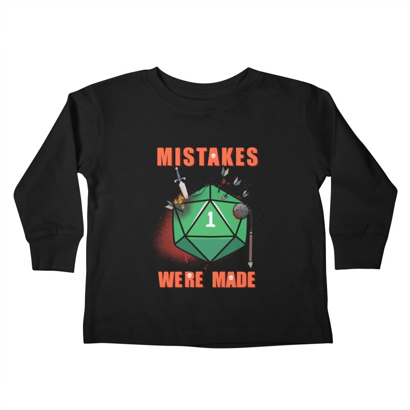 Mistakes were made Kids Toddler Longsleeve T-Shirt by AnimeGravy