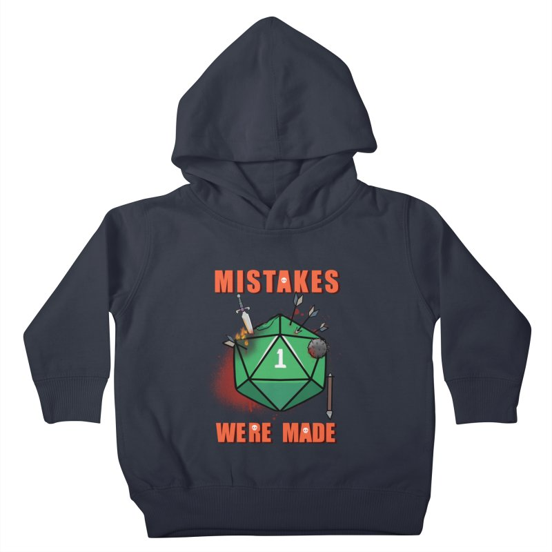 Mistakes were made Kids Toddler Pullover Hoody by AnimeGravy