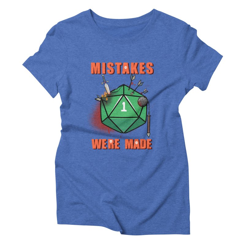 Mistakes were made Women's Triblend T-Shirt by AnimeGravy