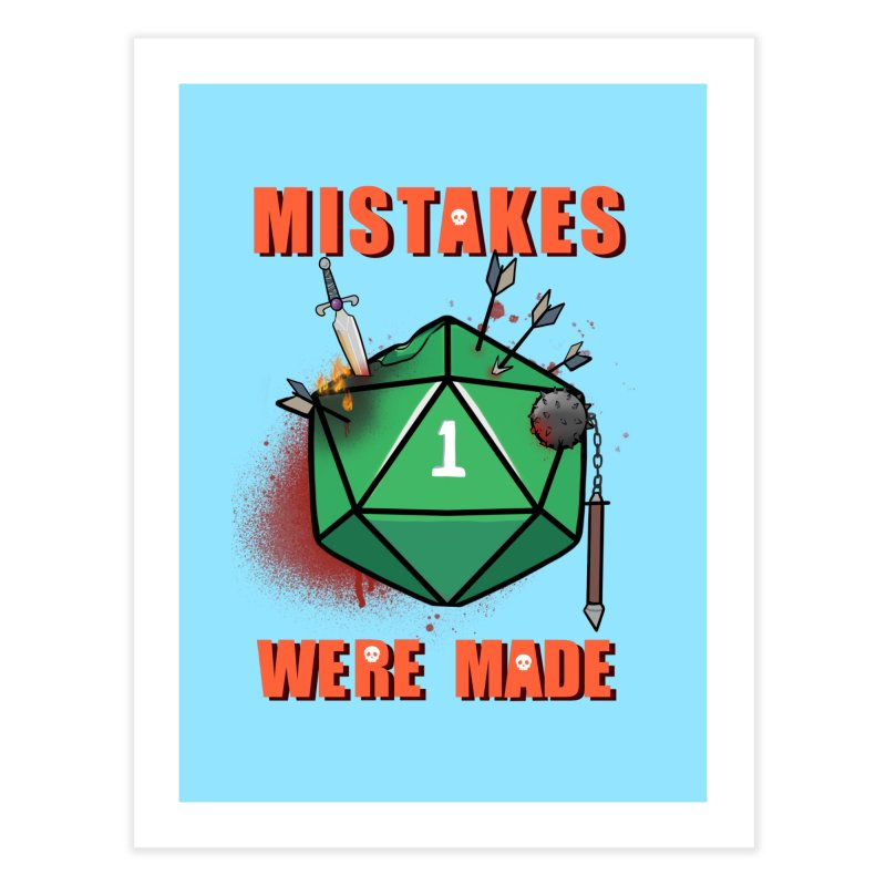 Mistakes were made Home Fine Art Print by AnimeGravy