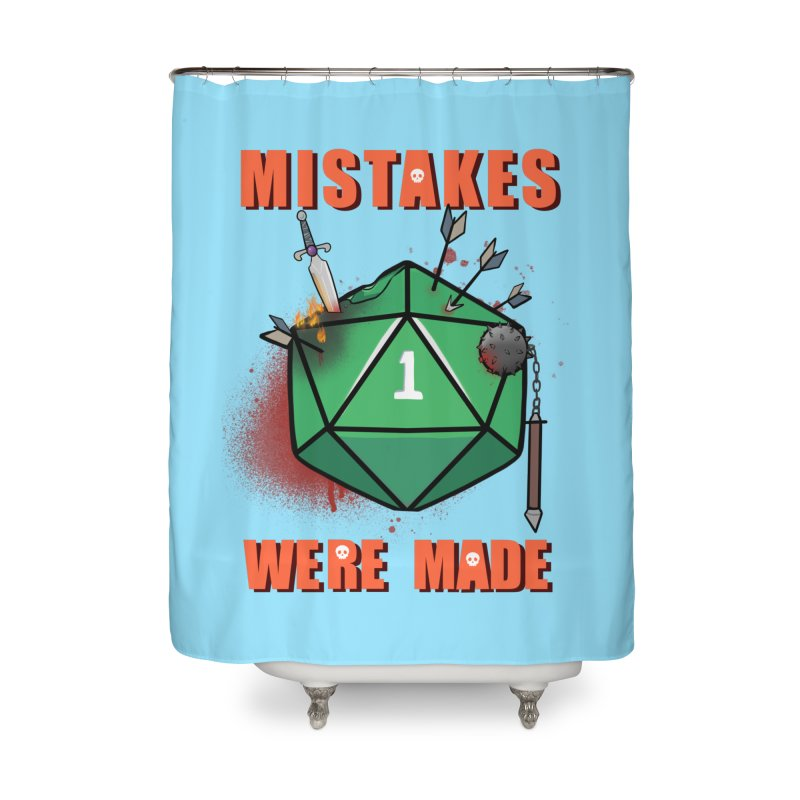 Mistakes were made Home Shower Curtain by AnimeGravy