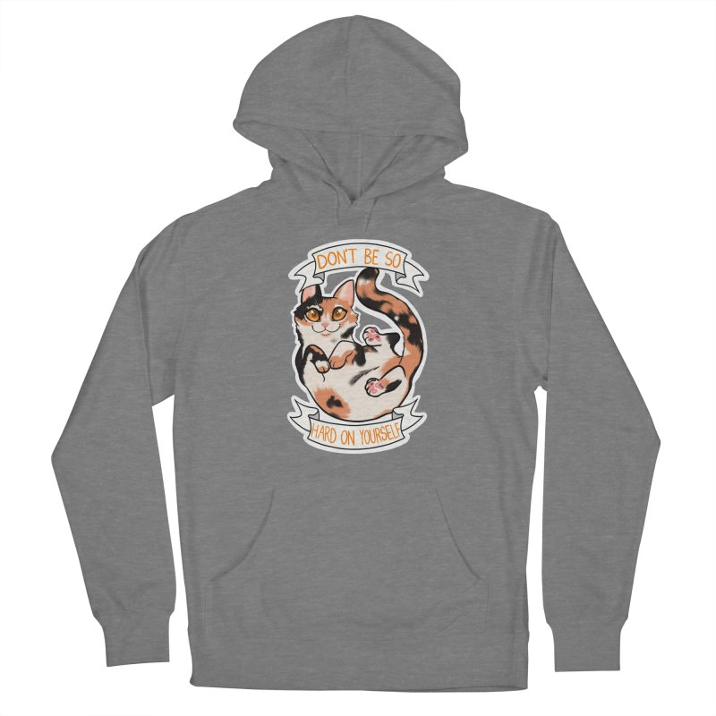 Don't be so hard on yourself Women's Pullover Hoody by AnimeGravy