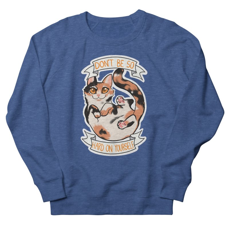 Don't be so hard on yourself Men's Sweatshirt by AnimeGravy