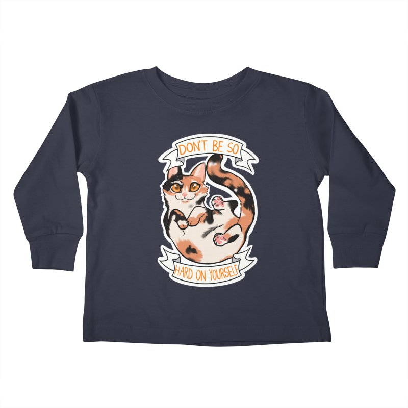 Don't be so hard on yourself Kids Toddler Longsleeve T-Shirt by AnimeGravy