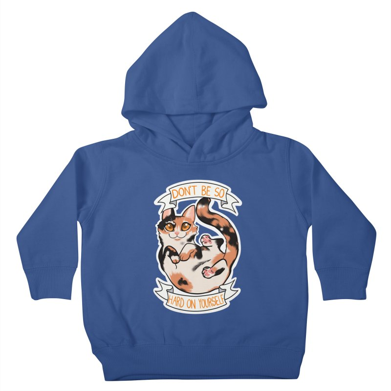 Don't be so hard on yourself Kids Toddler Pullover Hoody by AnimeGravy
