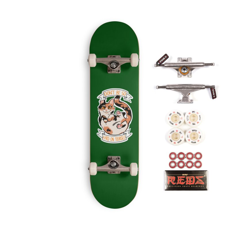Don't be so hard on yourself Accessories Complete - Pro Skateboard by AnimeGravy