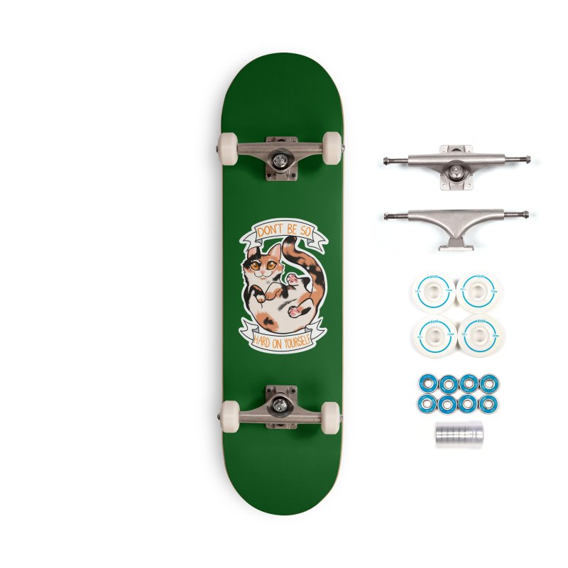 Don't be so hard on yourself Accessories Complete - Basic Skateboard by AnimeGravy
