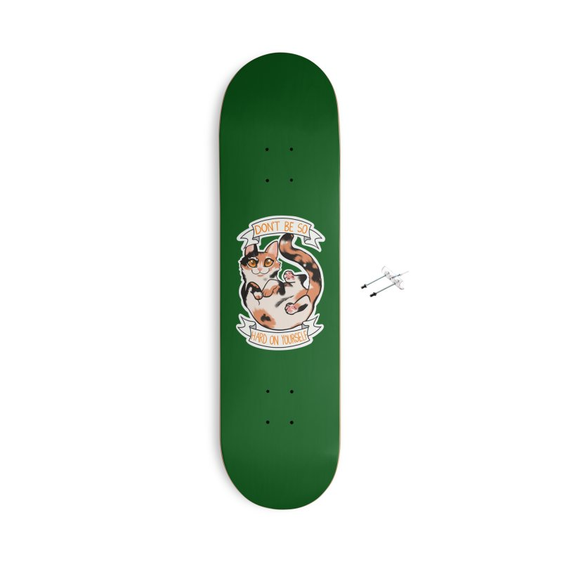 Don't be so hard on yourself Accessories With Hanging Hardware Skateboard by AnimeGravy