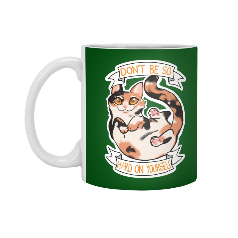 Don't be so hard on yourself Accessories Standard Mug by AnimeGravy