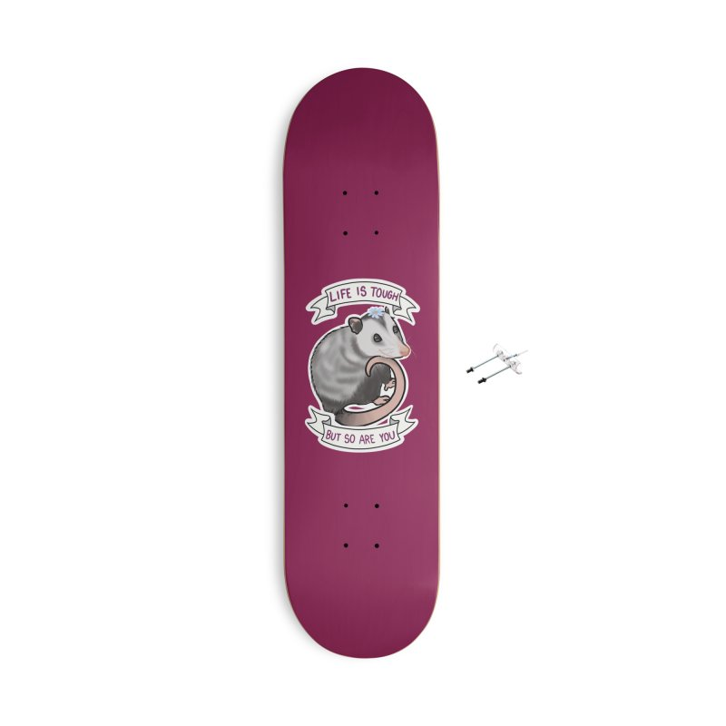 Youre tougher than you think Accessories With Hanging Hardware Skateboard by AnimeGravy