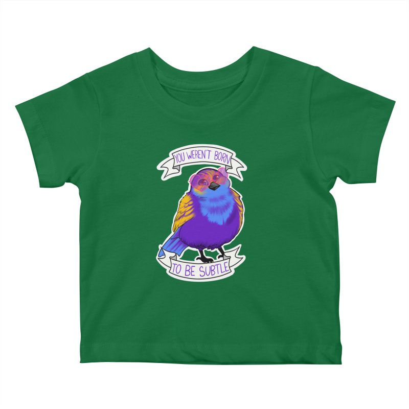 You weren't  born to be subtle Kids Baby T-Shirt by AnimeGravy