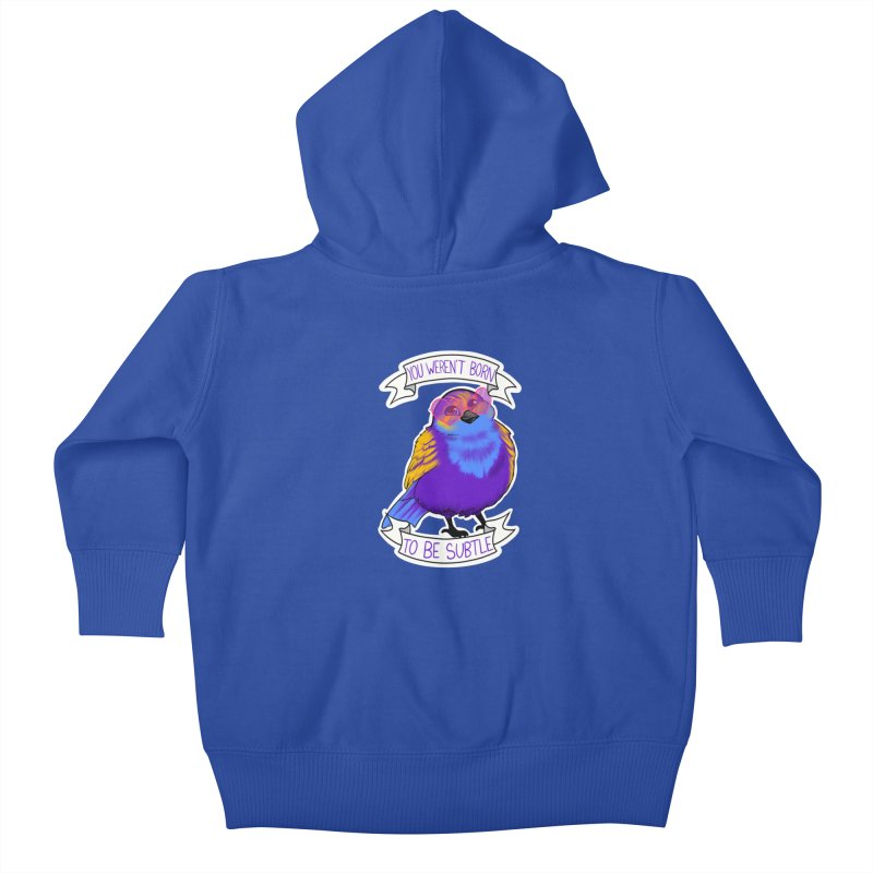 You weren't  born to be subtle Kids Baby Zip-Up Hoody by AnimeGravy