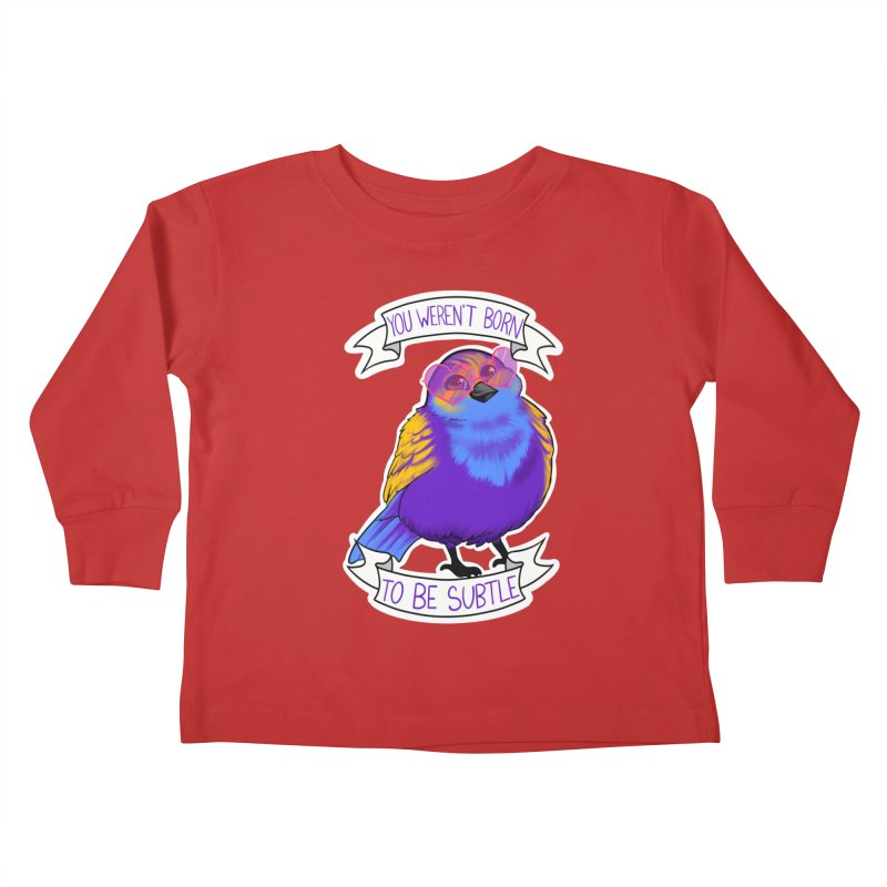 You weren't  born to be subtle Kids Toddler Longsleeve T-Shirt by AnimeGravy